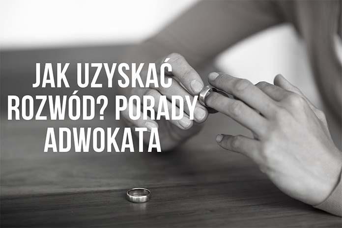 Jak uzyskać rozwód? Porady Adwokata